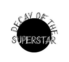 DECAY OF THE SUPERSTAR Photographic Print