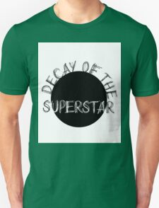 DECAY OF THE SUPERSTAR T-Shirt