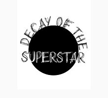 DECAY OF THE SUPERSTAR Unisex T-Shirt