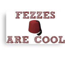 Doctor Who - Fezzes are cool #1 Canvas Print