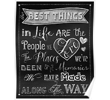 The Best Things in Life chalkboard art Poster