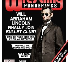 PRO WRESTLING PONDERINGS: LINCOLN EDITION by pwponderings