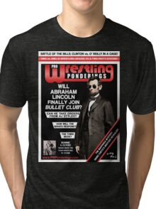 PRO WRESTLING PONDERINGS: LINCOLN EDITION Tri-blend T-Shirt