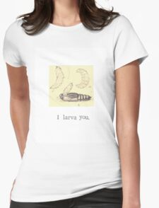 I Larva You Womens Fitted T-Shirt