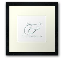 I *whale* always love you Framed Print