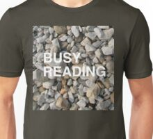 Busy Reading Unisex T-Shirt