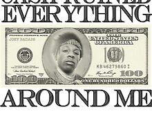 Cash ruined everything around me by nauticalnature