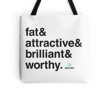Fat&attractive&brilliant&worthy Tote Bag