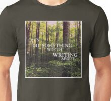 Do Something Worth Writing Unisex T-Shirt