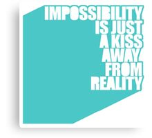 impossibility is just a kiss away from reality - blue Canvas Print