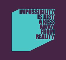 impossibility is just a kiss away from reality - blue T-Shirt