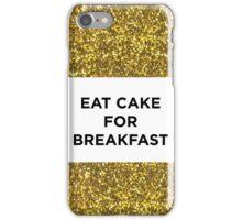EAT CAKE FOR BREAKFAST iPhone Case/Skin