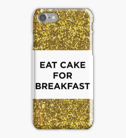 EAT CAKE FOR BREAKFAST iPhone Case/Skin