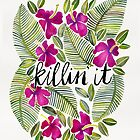 Killin' It – Tropical Pink by Cat Coquillette
