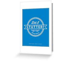 The Office Dunder Mifflin Stanley Hudson Quote - Did I Stutter? Greeting Card