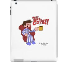 Must... Have... COFFEE!!!! iPad Case/Skin