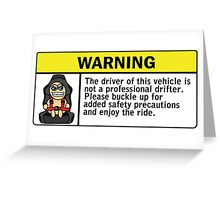 Warning - not a professional drifter Greeting Card