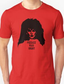 Pizzazz was Right T-Shirt