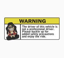 Warning - not a professional driver by hoddynoddy