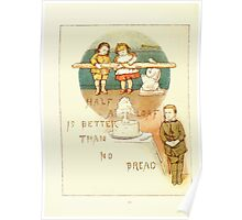 Old Proverbs with New Pictures Lizzie Laweson and Clara Mateaux 1881 0016 Half a Loaf is Better Than No Bread Poster