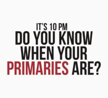 Do You Know When Your Primaries Are? by kndll