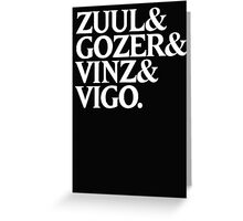 Zuul&Gozer&Vinz&Vigo Greeting Card