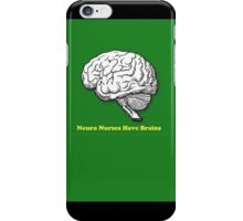 Neuro Nurses Have Brains iPhone Case/Skin