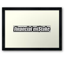 Financial mistake Framed Print