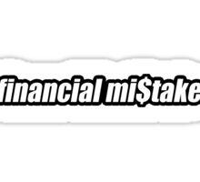 Financial mistake Sticker
