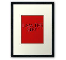 I am the gift Framed Print