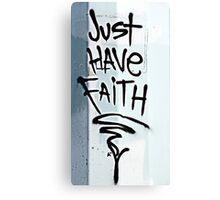 Just Have Faith Canvas Print