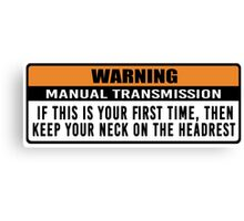 Warning - Manual trans 2 Canvas Print