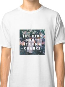 Lilies Don't Stand A Chance Classic T-Shirt