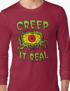 Creep It Real Long Sleeve T-Shirt