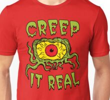 Creep It Real Unisex T-Shirt