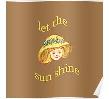 Let the sun shine Poster