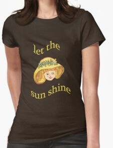 Let the sun shine T-Shirt