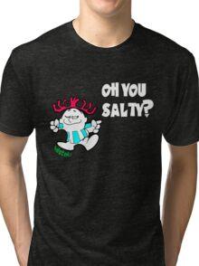 Oh you Salty?? Tri-blend T-Shirt