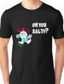 Oh you Salty?? Unisex T-Shirt
