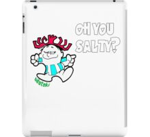 Oh you Salty?? iPad Case/Skin