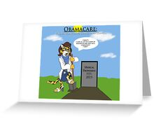 Obamacare Keeps On Going Greeting Card