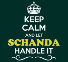 Keep Calm and Let SCHANDA Handle it T-Shirt
