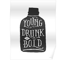 Young, Drunk and Bold Poster