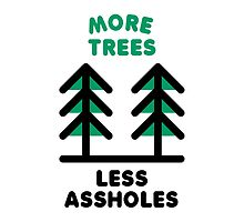 More Trees Less Assholes by Aguvagu