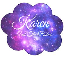 Karen and The Babes (White Font) Photographic Print