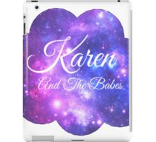 Karen and The Babes (White Font) iPad Case/Skin