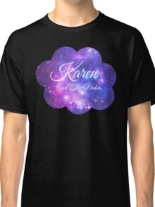 Karen and The Babes (White Font) Classic T-Shirt