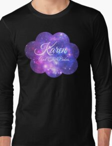 Karen and The Babes (White Font) Long Sleeve T-Shirt