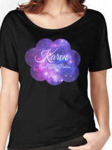 Karen and The Babes (White Font) Women's Relaxed Fit T-Shirt