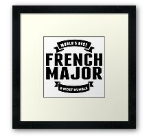 World's Best And Most Humble French Major Framed Print